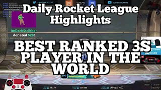 Daily Rocket League Highlights: BEST RANKED 3S PLAYER IN THE WORLD