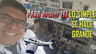 ¡PIPER 28 ARCHER III, LA SIMPLICIDAD HECHA GRANDEZA! (#129)