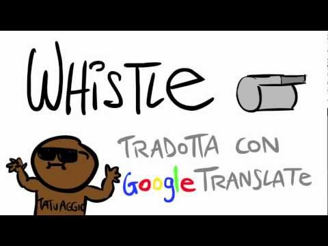 Whistle in ITALIANO tradotta con Google Translate - Scottecs Parody Cartoons