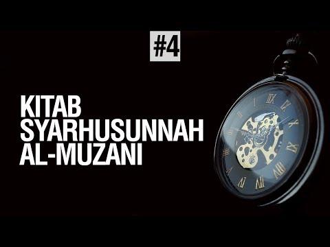 Kitab Syarhussunnah Al-Muzani (Sesi 4) - Ustadz Abdurrahman Toyyib, Lc