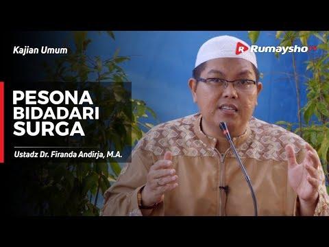 Kajian Umum :  Pesona Bidadari Surga -  Ustadz Dr. Firanda Andirja, M.A.