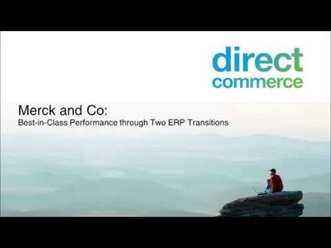 Best-in-class performance through 2 ERP transitions: The Merck Story
