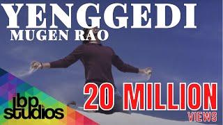Mugen Rao - Yenggedi | Official Music Video 4K