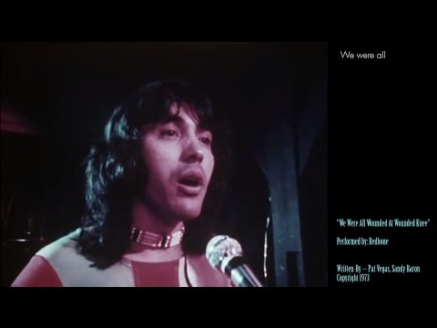 Redbone - We Were All Wounded At Wounded Knee  [RESTORED]