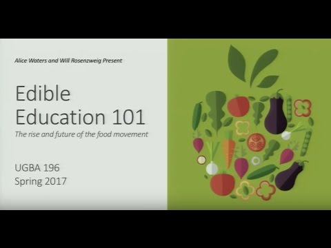 Edible Education 101 with Alice Waters: Course Overview and the Future of Edible Education