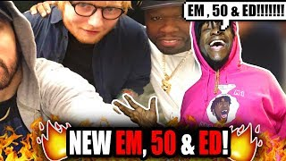 New Eminem 50 Cent & Ed Sheeran Song!?