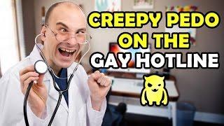 Creepy Pedo on The Gay Hotline - Ownage Pranks