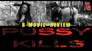 PUSSY KILLS ( 2017 Lina Maya ) Grindhouse Femme Fatal B-Movie Review