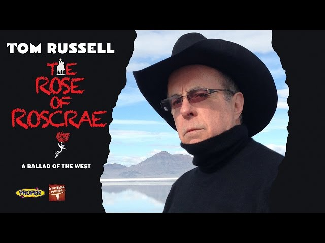Tom Russell - The Rose of Roscrae EPK