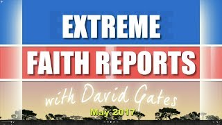Extreme Faith Report May 2017