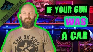 If Your Gun Was A Car