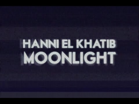Hanni El Khatib - Moonlight