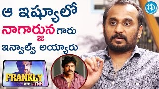 Nagarjuna Was Involved In That Issue - Deva Katta || Frankly With TNR || Talking Movies