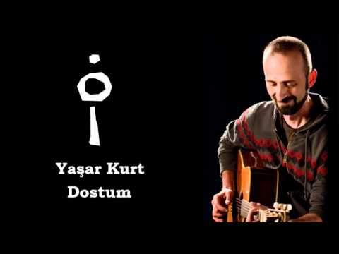 Yasar Kurt - Dostum