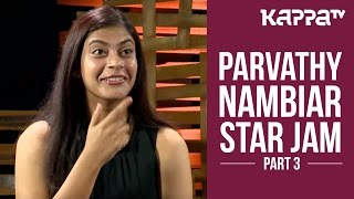 'Leela' Parvathy Nambiar - Star Jam (Part 3) - Kappa TV