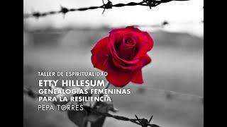 Pepa Torres - Etty Hillesum, Genealogías femeninas para la resiliencia