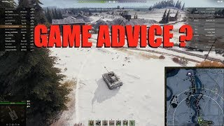 WOT - Actual Game Advice? | World of Tanks