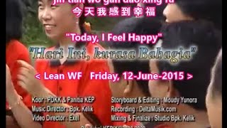 Hari Ini Kurasa Bahagia - Today, I Feel Happy  - 今天我感到幸福 - An Indonesian gospel song