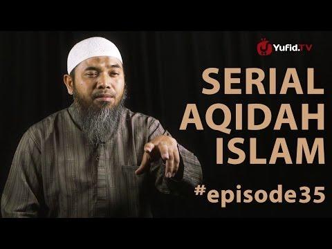 Serial Aqidah Islam (35): Syarat Laailaha Illallah (Al Wala' Wal Bara') - Ustadz Afifi Abdul Wadud