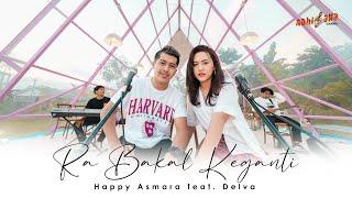 Download lagu HAPPY ASMARA FT DELVA - RA BAKAL KEGANTI ( )