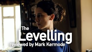 The Levelling reviewed by Mark Kermode