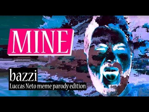 MINE - Bazzi (Luccas Neto meme br parody edition) Vídeos de zueiras e brincadeiras: zuera, video clips, brincadeiras, pegadinhas, lançamentos, vídeos, sustos