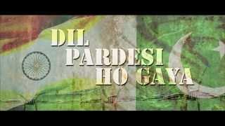 Dil Pardesi Ho Gaya - Dil Pardesi Ho Gaya Punjabi Movie Trailer