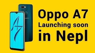 Oppo A7 :  Specifications, Price, Release Date [In Nepal] - Gadgets In Nepal