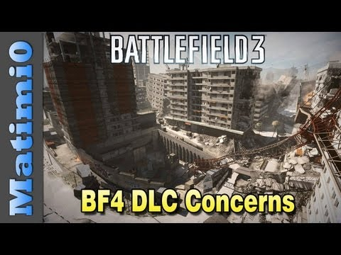BF4 DLC Concerns & Dynamic Maps (Battlefield 3 Gameplay/Commentary)