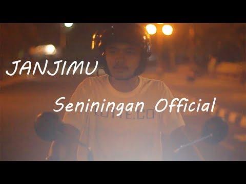 Download JANJIMU (OFFICIAL MUSIC VIDEO) - SENININGAN Mp4 baru