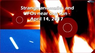 Strange anomalies and UFOs near our Sun - April 14, 2017