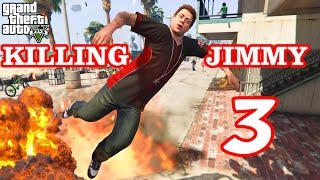 Killing Jimmy Pt. 3 GTA 5