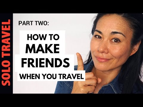 Travel Tips: How to Make Friends when you Travel (Part 1: #1-4)