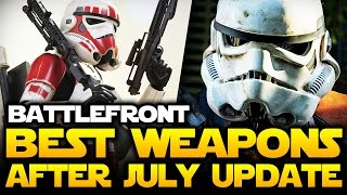 STAR WARS BATTLEFRONT - Best and Worst Weapons After July Patch! | Star Wars HQ