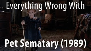 Everything Wrong With Pet Sematary (1989)