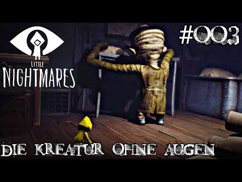 #003 Little Nightmares Let's Play Xbox One X - Die Kreatur ohne Augen