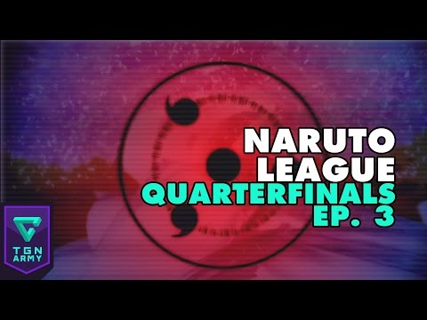 Naruto League : Season 2 – Playoff Quarter Finals (Ep. 3)