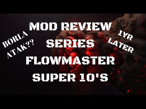 Mod Review Series: Flowmaster Super 10's
