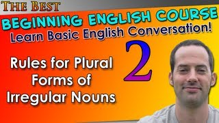 002 - Rules for Plural Forms of Irregular Nouns - Beginning English Lesson - Basic English Grammar