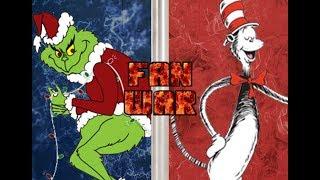 Fan War!!! The Grinch vs The Cat in the Hat