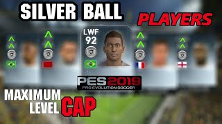 Silver Ball Players with Max Level Cap | PES 2019