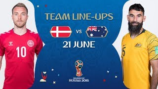 LINEUPS – Denmark v Australia - MATCH 22 @ 2018 FIFA World Cup™