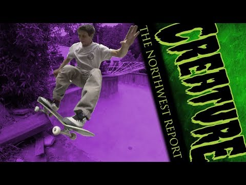 Creature Skateboards: The Northwest Report