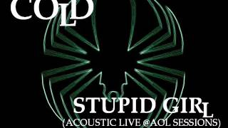 COLD- STUPID GIRL (Acoustic Live @AOL Sessons)