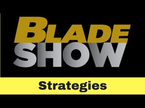 Blade Show Stategies