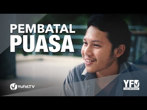 Pembatal Puasa - Yufid Documentary