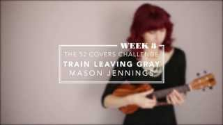 Watch Mason Jennings Train Leaving Gray video