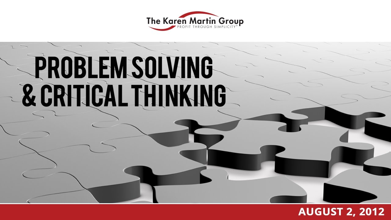 critical thinking and creative problem solving The 10-step process to solve any problem personal success creative thinking, critical you develop your critical thinking and problem solving techniques to.