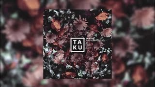 Ta-ku Ft. Alina Baraz - Down For You