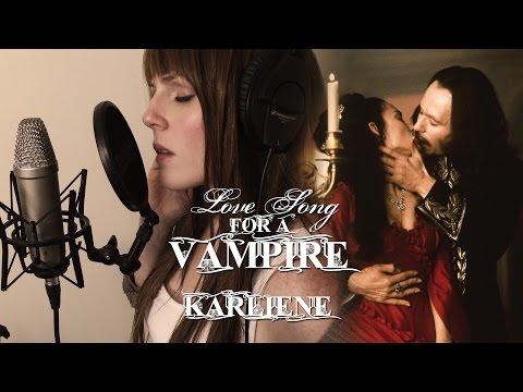 Karliene - Love Song For A Vampire ( Be Mine Forever )